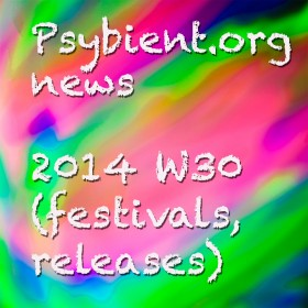 Psybient.org news – 2014 W30 (festivals, releases)