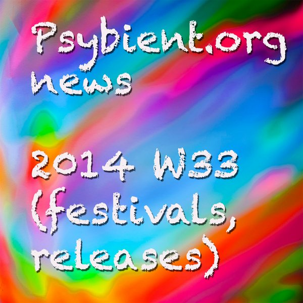 Psybient.org news – 2014 W33 (festivals, releases)