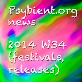 Psybient.org news – 2014 W34 (festivals, releases)