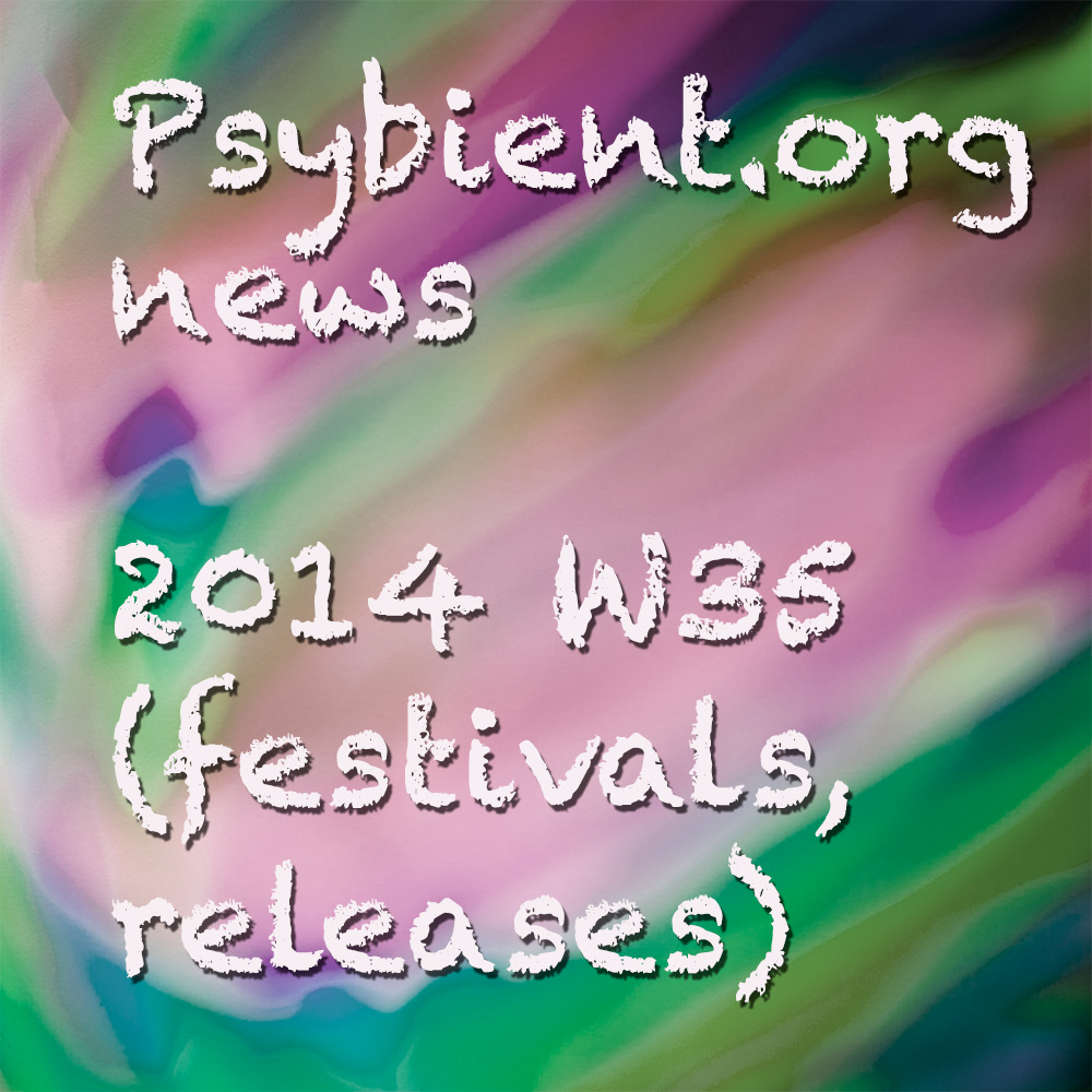 Psybient.org news – 2014 W35 (festivals, releases)