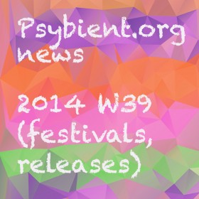 Psybient.org news – 2014 W39 (festivals, releases)