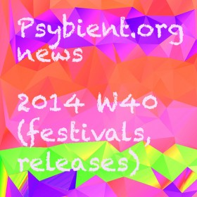 Psybient.org news – 2014 W40 (festivals, releases)