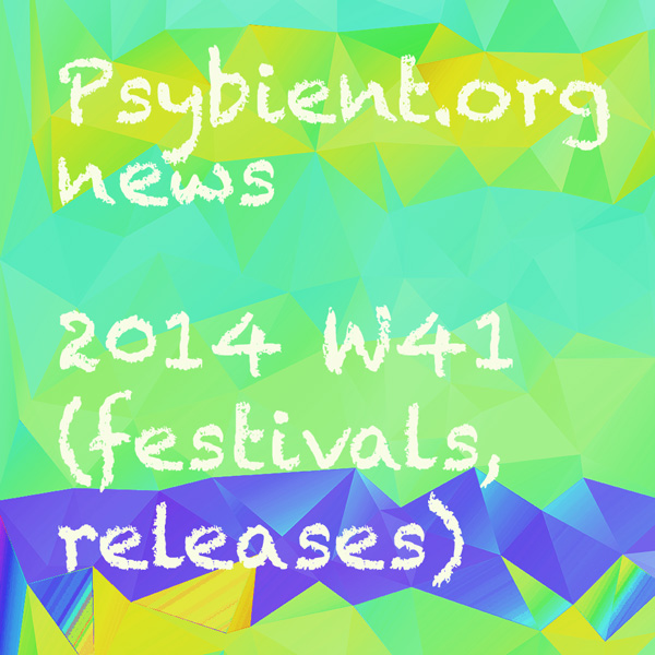 Psybient.org news – 2014 W41 (festivals, releases)