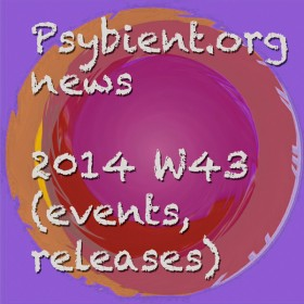 Psybient.org news – 2014 W43 (events, releases)
