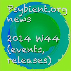 Psybient.org news – 2014 W44 (events, releases)