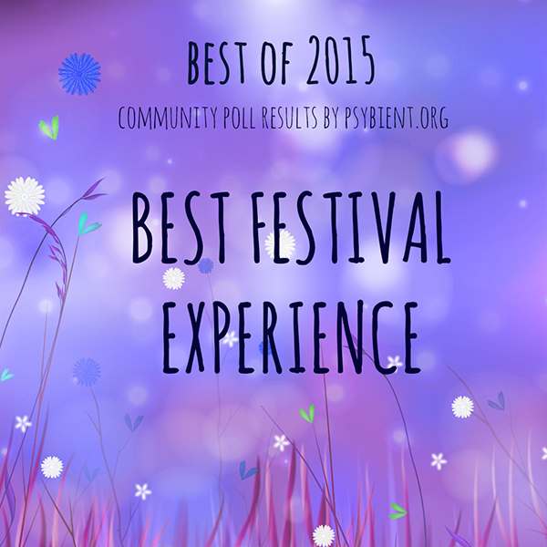 Best Psychedelic Festival of the year 2015 and overall (psybient, psychill)