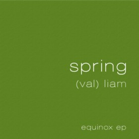 (val)liam – Spring Equinox EP (Self-released)